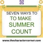 7 Ways to Make Summer Count!