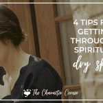 4 Tips For Getting Through Spiritual Dry Spells