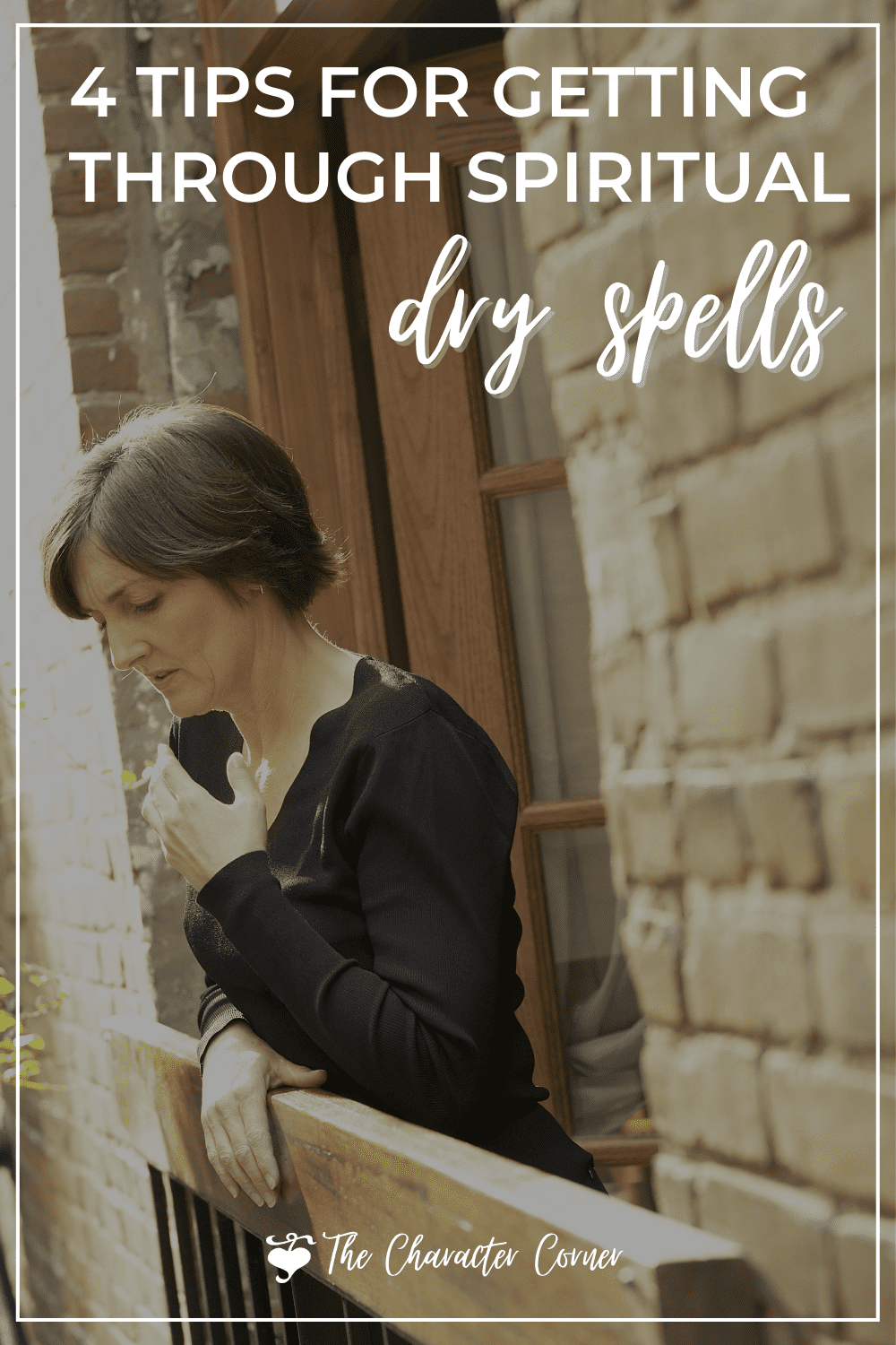 Woman looking off Text on image reads 4 Tips for Getting Through Spiritual Dry Spells