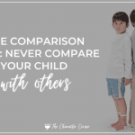 The Comparison Trap: Never compare your child with others