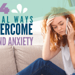 4 Biblical Ways To Overcome Fear And Anxiety