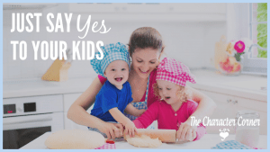 say YES to your rkids