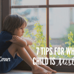 7 Tips for When Your Child Has Been Mistreated