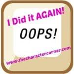 OOPS – I Did it Again!!