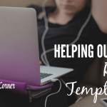 Helping Our Kids Resist Temptation