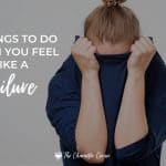 4 Things to Do When You Feel Like A Failure