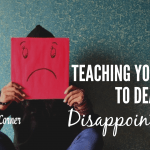 How do you teach children about disappointment?