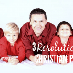 3  Resolutions for Christian Parents