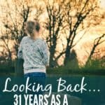 Looking Back As A Homeschooling Parent of 31 Years