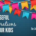Purposeful Celebrations With Our Kids