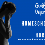 Guilt and Depression – Homeschooling And Hormones
