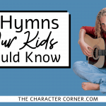 25 Hymns Our Kids Should Know