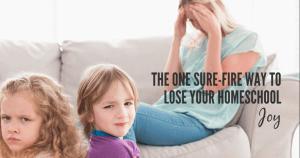 way to lose homeschool joy