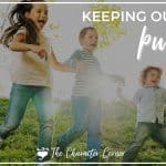 Keeping Our Kids Pure