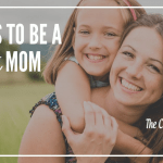 5 Ways To Be A Great Mom