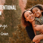 How To Be Intentional As A Busy Mom – 5 Day Challenge