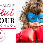 HOW TO HANDLE CONFLICT IN YOUR HOMESCHOOL