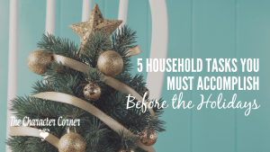 household tasks you must accomplish before the holidays