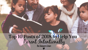 Top 10 Posts of 2018 to Help You Parent Intentionally The Character Corner