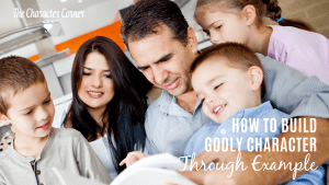 How to build Godly Character through example