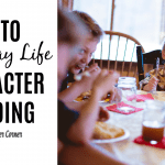Tips to Everyday Life Character Building
