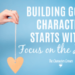 Building Godly Character Starts With a Focus On The Heart