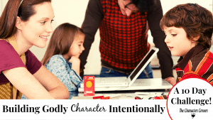 Featured Image Building Godly Character Intentionally 10 Day Challenge The Character Corner