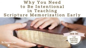 Featured Why You Need to Be Intentional in Teaching Scripture Memorization Early Character Corner