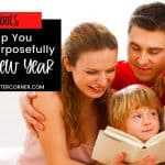 6 Tools To Help You Parent Purposefully In The New Year