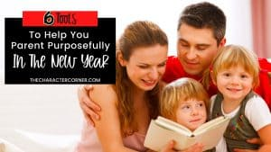 Family reading book together text on image reads: 6 Tools to help you parent purposefully in the new year