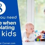 8 Basics You Need To Have While Self Isolating With Kids