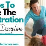 4 Tips To Take The Frustration Out Of Discipline