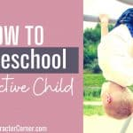 How To Homeschool The Active Child