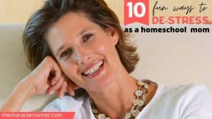 text on image of happy mom reads 10 fun ways to destress as a homeschool mom