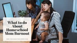 Stressed mom and kids elementary and baby text on image reads: What to do About Homeschool Mom Burnout