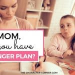 Mom, Do You Have An Anger Plan?