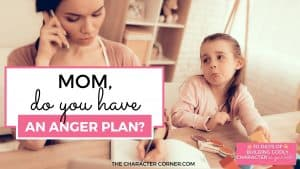 mom and daughter frustrated Text on image reads: Mom, Do You Have An Anger Plan?