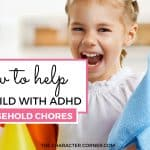 How To Help Your Child With ADHD Do Household Chores