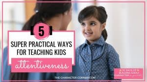 Mother daughter talk text on image reads: 5 Super Practical Ways For Teaching Kids Attentiveness