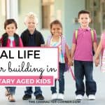 Real Life Character Building in Elementary Aged Kids