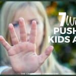 7 Ways We Push Our Kids Away