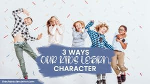 kids jumping excited text on image reads: 3 Ways Our Kids Learn Character