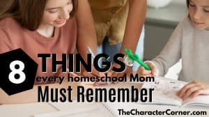 8 Things Every Homeschool Mom Must Remember
