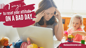 Ways to Reset Your Attitude On a Bad Day