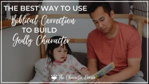 Dad and daughter reading together text on image reads the best ways to use biblical correction to build godly character the character corner.com