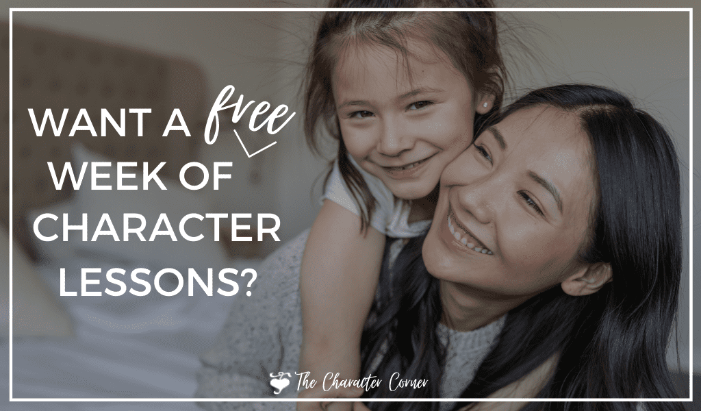 happy mom and daughter text on image reads want a free week of character lessons?