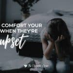 How to Comfort A Child Who Is Upset