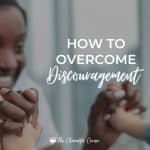 How To Overcome Discouragement